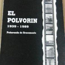 Libros antiguos: EL POLVORÍN, 1939-1989. PEÑARANDA DE BRACAMONTE, SALAMANCA, 1989. Lote 129540467