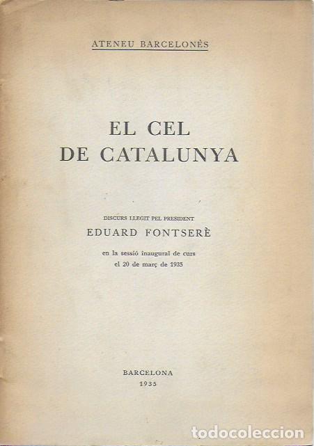 EL CEL DE CATALUNYA / EDUARD FONTSERÈ. BCN : ATENEU, 1935. 22X15 CM. 27 P. (Libros Antiguos, Raros y Curiosos - Ciencias, Manuales y Oficios - Otros)