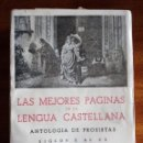 Libros antiguos: LAS MEJORES PÁGINAS DE LA LENGUA CASTELLANA: ANTOLOGÍA DE PROSISTAS. JOSÉ BERGUA.. Lote 129586567