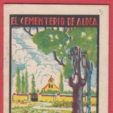Libros antiguos: EL CEMENTERIO DE ALDEA, POR SATURNINO CALLEJA, SERIE: XI -- TOMO: 213, 14 PAGINAS, LIV327. Lote 129689659