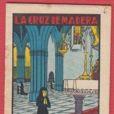 Libros antiguos: LA CRUZ DE MADERA, POR: SATURNINO CALLEJA, SERIE: XI, -- TOMO: 211, 14 PAGINAS, LIV333. Lote 129691151
