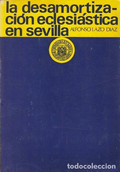 Libros antiguos: La desamortización eclesiástica en Sevilla. (A. Lazo) Mapa desplegable con municipios desamortizad - Foto 2 - 129695271