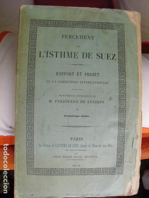 1856 PERCEMENT DE L´ISTHME DE SUEZ INFORME Y PROYECTO FERDINAND DE LESSEPS (Libros Antiguos, Raros y Curiosos - Ciencias, Manuales y Oficios - Otros)