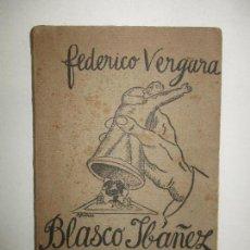 Libros antiguos: BLASCO IBÁÑEZ. LA VUELTA AL MUNDO EN 80...000 DÓLLARS. - VERGARA VICUÑA, FEDERICO. 1924.. Lote 123257534