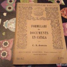 Libros antiguos: FORMULARI DE DOCUMENTS EN CATALA PER C. A. JORDANA ED. BARCINO 1931 BARCELONA. Lote 130009551