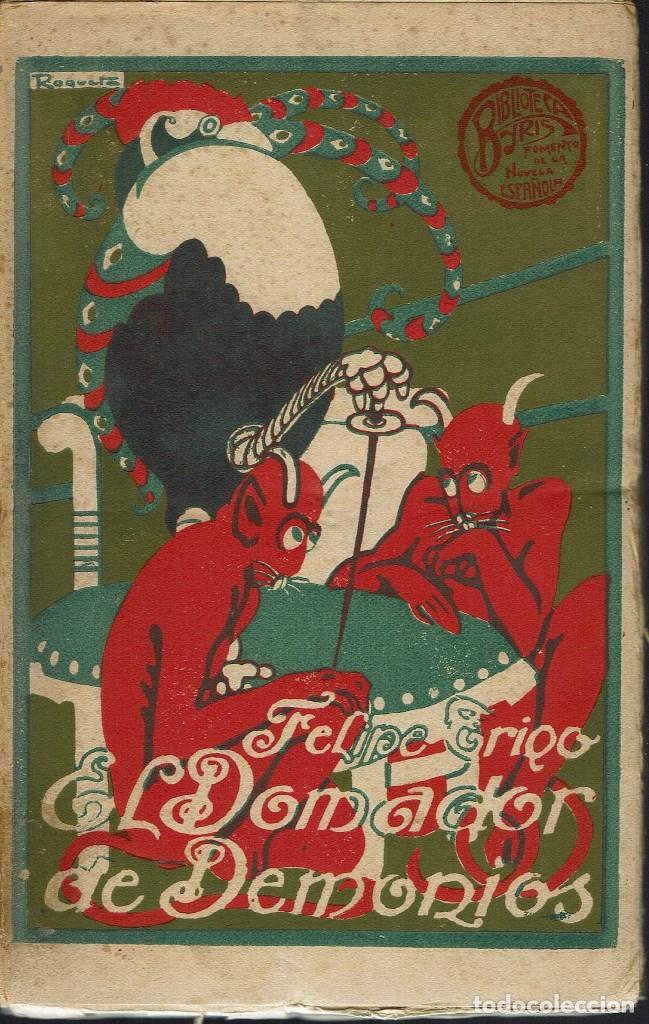 EL DOMADOR DE DEMONIOS, POR FELIPE TRIGO. AÑO ¿? (11.4) (Libros antiguos (hasta 1936), raros y curiosos - Literatura - Narrativa - Otros)