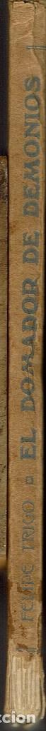 Libros antiguos: EL DOMADOR DE DEMONIOS, POR FELIPE TRIGO. AÑO ¿? (11.4) - Foto 3 - 130021347