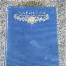 Libros antiguos: NAPOLEON EXPLICADO POR SI MISMO - TOMO 1 -- MEMORIAL DE SANTA ELENA - CONDE DE LAS CASES -- 1920 --. Lote 130039767