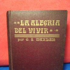 Libros antiguos: LA ALEGRÍA DEL VIVIR - O. S. MARDEN - A. ROCHA EDITORES, 1914?. Lote 130090387