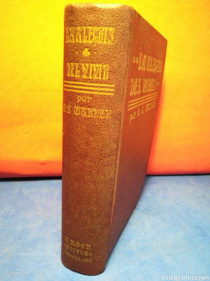 Libros antiguos: La Alegría del vivir - O. S. Marden - A. Rocha Editores, 1914? - Foto 2 - 130090387