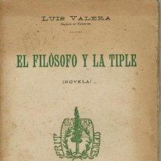 Libros antiguos: EL FILÓSOFO Y LA TIPLE, POR LUÍS VALERA. AÑO 1908 (1.5). Lote 130118859