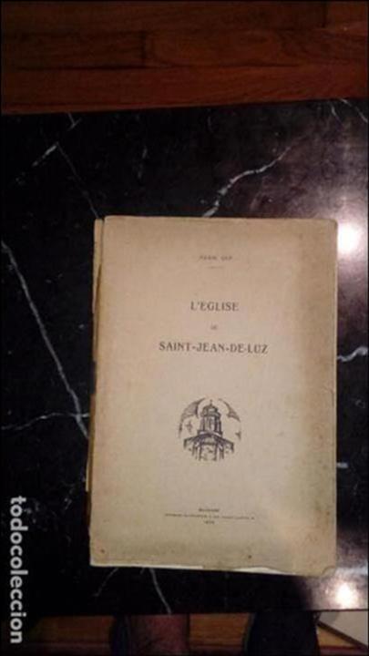 SAN JUAN DE LUZ. DESCRIPCIÓN E HISTORIA DE SU IGLESIA. HISTORIA VASCA. (Libros Antiguos, Raros y Curiosos - Literatura Infantil y Juvenil - Otros)