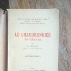 Libros antiguos: LE CHAUDRONNIER EN CUIVRE L. GENDRON 1924 TBE IMPECABLE (EL CALDERER EN COURE. EL CALDERERO EN COBRE. Lote 130159135