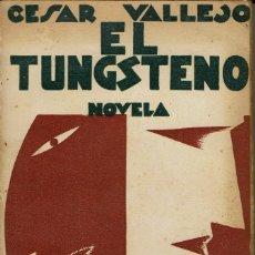 Libros antiguos: EL TUNGSTENO, POR CÉSAR VALLEJO. AÑO 1931 (13.5). Lote 130173443