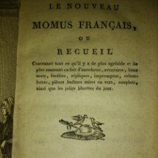 Libros antiguos: ANTIGUO LIBRO (1800), IMPRESO POR CHÈZ MOUTARDIER: LE NOUVEAU MOMUS FRANÇAIS OU RECUEIL. Lote 130183602