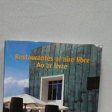 Libros antiguos: LIBRO RESTAURANTES AL AIRE LIBRE AO AR LIVRE. Lote 130204159