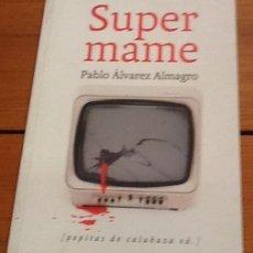Libros antiguos: SUPERMAME. PABLO ÁLVAREZ ALMAGRO. Lote 130397386