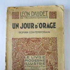 Libros antiguos: UN JOUR D'ORAGE, (LÉON DAUDET), LE LIVRE MODERNE ILLUSTRÉ 1931 -EN FRANCÉS. Lote 28501648