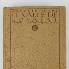 Libros antiguos: L-776 EL VALLE DE JOSAFAT .POR EUGENIO D'ORS.ED ATENEA.MADRID.AÑO 1921.. Lote 130418746