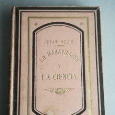 Libros antiguos: ELÍAS MERIC, LO MARAVILLOSO Y LA CIENCIA: ESTUDIO ACERCA DEL HIPNOTISMO. BARCELONA. 1888.. Lote 130421210