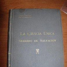 Libros antiguos: LA CIENCIA UNICA / SENDERO DE SALVACION / JYOTIS PRACHAM. Lote 130592046