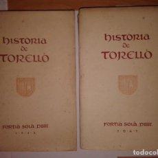 Libros antiguos: HISTORIA DE TORELLO, 1947 - 1948 VOLUN I Y II. Lote 130595494