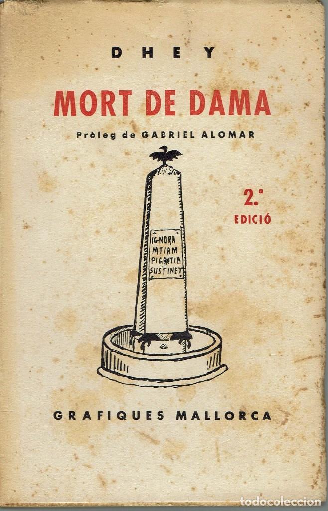 MORT DE DAMA, PER DHEY (LLORENÇ VILLALONGA). AÑO 1931. (11.4) (Libros antiguos (hasta 1936), raros y curiosos - Literatura - Narrativa - Otros)