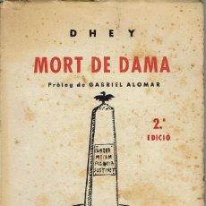 Libros antiguos: MORT DE DAMA, PER DHEY (LLORENÇ VILLALONGA). AÑO 1931. (15.4). Lote 130599534