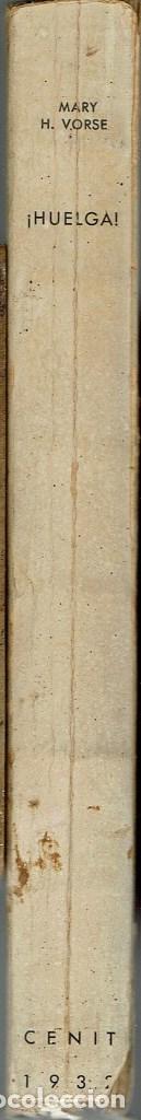 Libros antiguos: ¡HUELGA!, POR MARY H. VORSE. AÑO 1932. (11.4) - Foto 3 - 130614890