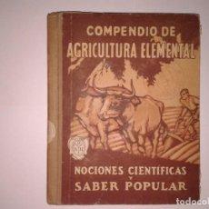 Libros antiguos: COMPENDIO DE AGRICULTURA ELEMENTAL 1928. Lote 130773280