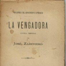 Libros antiguos: LA VENGADORA, POR JOSÉ ZAHONERO. AÑO 1890. (1.6). Lote 130829468