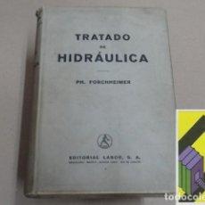 Libros antiguos: FORCHHEIMER, PHILIPP:TRATADO DE HIDRÁULICA (TRAD:MANUEL LUCINI). Lote 130831808