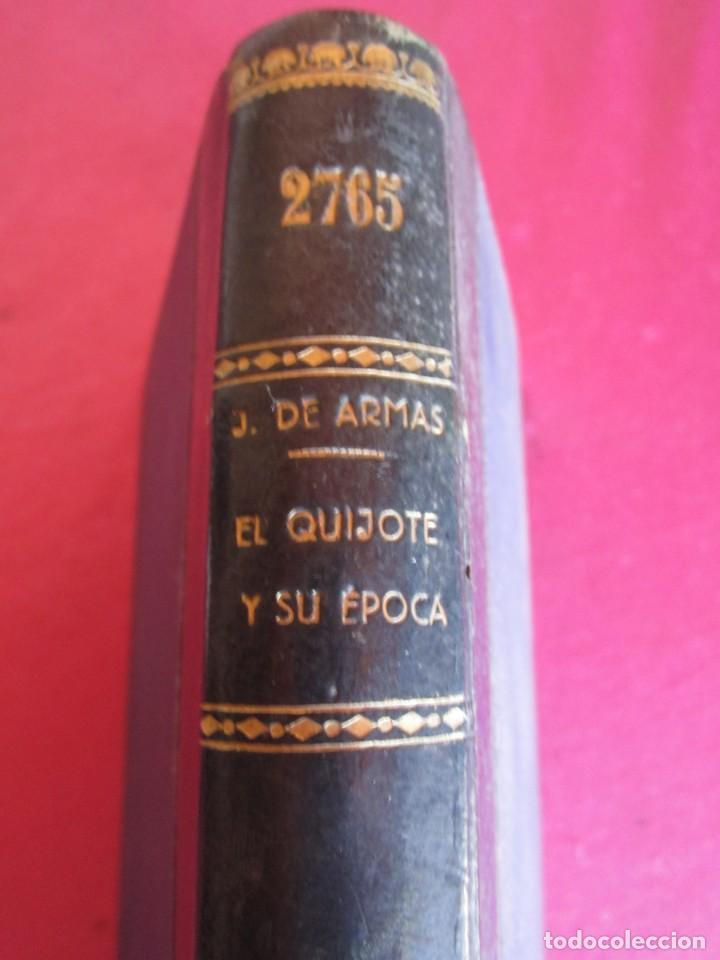 EL QUIJOTE Y SU ÉPOCA. JOSÉ DE ARMAS. RENACIMIENTO 1915 FIRMADO AUTOR (Libros Antiguos, Raros y Curiosos - Literatura - Otros)
