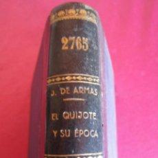 Libros antiguos: EL QUIJOTE Y SU ÉPOCA. JOSÉ DE ARMAS. RENACIMIENTO 1915. Lote 130836260