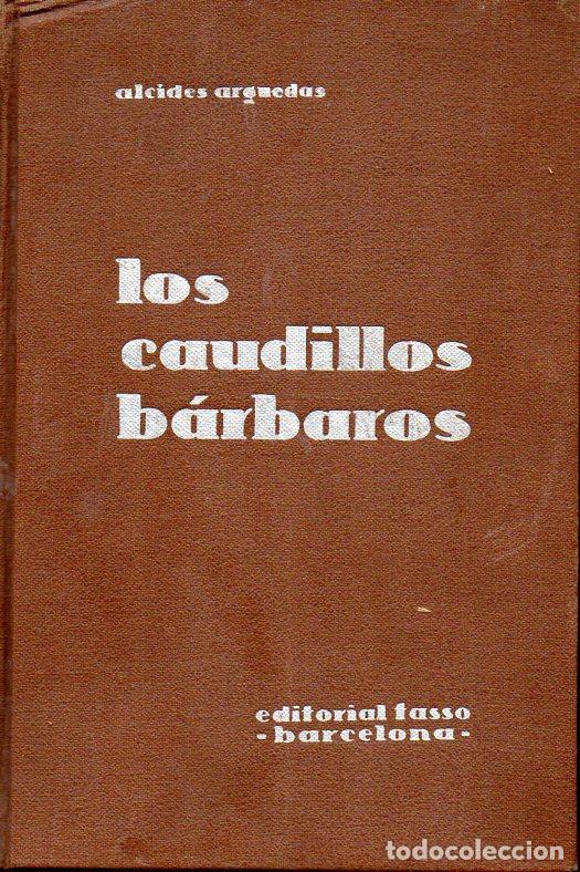 ALCIDES ARGUEDAS : LOS CAUDILLOS BÁRBAROS (TASSO, 1929) BOLIVIA - MELGAREJO Y MORALES (Libros Antiguos, Raros y Curiosos - Historia - Otros)