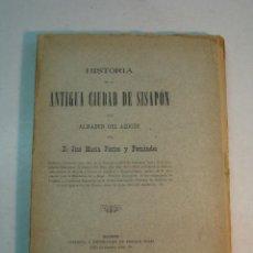 Libros antiguos: JOSE MARÍA DE PONTES Y FERNÁNDEZ: HISTORIA DE LA ANTIGUA CIUDAD DE SISAPÓN (1900). Lote 130879392