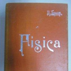 Libros antiguos: MANUALES SOLER III. Nº 3. FÍSICA POR D. EDUARDO LOZANO Y PONCE DE LEÓN. BARCELONA.. Lote 130886264