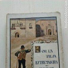 Libros antiguos: POR LA VIEJA EXTREMADURA. Lote 275456913