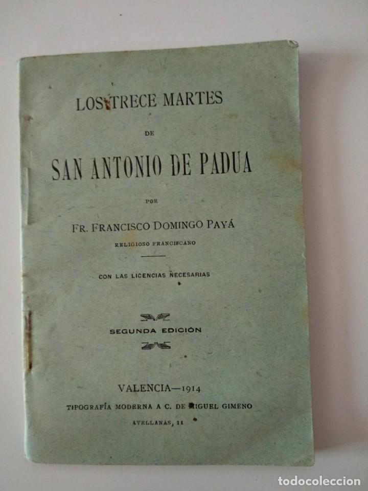 Libros antiguos: LOS TRECE MARTES DE SAN ANTONIO DE PADUA POR FRANCISCO DOMINGO PAYA 1914 SEGUNDA EDICION - Foto 2 - 130958756