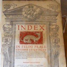 Libros antiguos: INDEX IN FELINI PRAECLECTIONES. 1547. DERECHO. PERGAMINO GRAN FOLIO 43 CM. IMPRENTA RENACIMIENTO. Lote 130959848