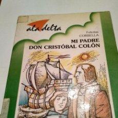 Libros antiguos: MI PADRE CRISTÓBAL COLON . Lote 130975828