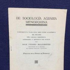 Libros antiguos: DE SOCIOLOGIA AGRARIA MENORQUINA CONFERENCIA ATENEO CIENTIFICO LITERARIO CURSO 1932 1933 MAHON 1932. Lote 130981800