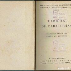 Libros antiguos: LIBROS DE CABALLERÍAS. AMADÍS DE GAULA / PALMERÍN DE INGLATERRA, DE RAMÓN Mª TENREIRO.AÑO 1924 (6.6). Lote 131034992