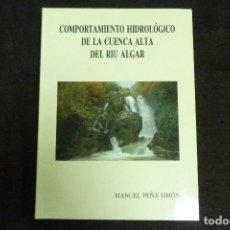 Libros antiguos: LIBRO - COMPORTAMIENTO HIDROLÓGICO DE LA CUENCA ALTA DEL RIU ALGAR / MANUEL PEÑA SIMÓN. Lote 131087488