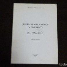 Libros antiguos: LIBRO - JURISPRUDENCIA RABINICA EN MARRUECOS (LA HAZZAKÁ) / TEODORO RUIZ DE CUEVAS. Lote 131088544