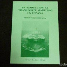 Libros antiguos: LIBRO - INTRODUCCIÓN AL TRANSPORTE MARÍTIMO EN ESPAÑA / JOSÉ C. ARACIL GÓMEZ. Lote 131088720