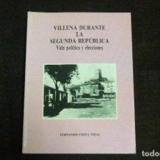 Libros antiguos: LIBRO - VILLENA DURANTE LA SEGUNDA REPÚBLICA. VIDA POLÍTICA Y ELECCIONES / FERNANDO COSTA VIDAL. Lote 131088968