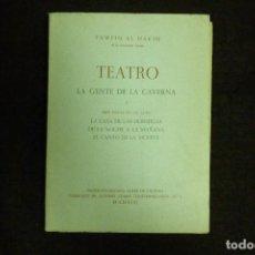 Libros antiguos: LIBRO - TEATRO - LA GENTE DE LA CAVERNA Y TRES PIEZAS EN UN ACTO / TAWFIQ AL-HAKIM. Lote 131089316