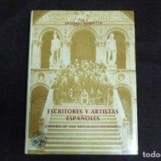 Libros antiguos: LIBRO - ESCRITORES Y ARTISTAS ESPAÑOLES - HISTORIA DE UNA ASOCIACIÓN CENTENARIA / ANTONIO PORPETTA. Lote 131091392
