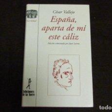 Libros antiguos: LIBRO - ESPAÑA, APARTA DE MÍ ESTE CÁLIZ / CÉSAR VALLEJO. Lote 131092496